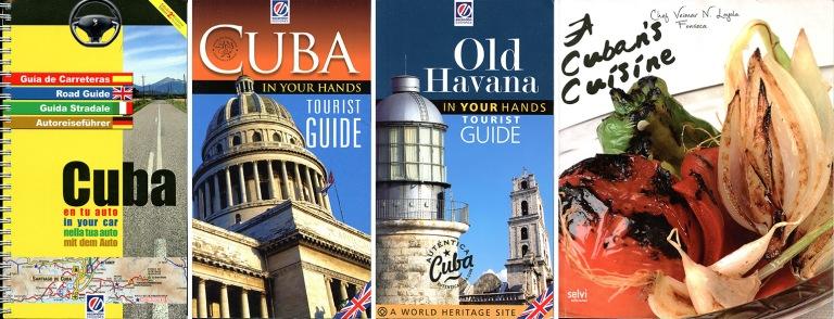 Road Guide Cuba+Cuba in your Hands+Old Havana in your Hands+A Cuban´s Cuisine